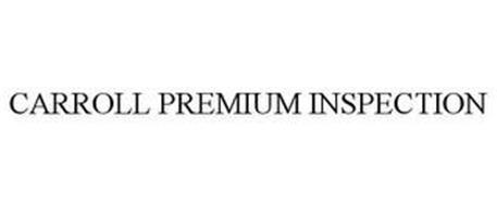 CARROLL PREMIUM INSPECTION