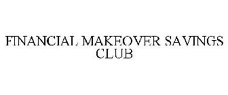FINANCIAL MAKEOVER SAVINGS CLUB