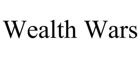 WEALTH WARS