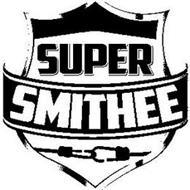 SUPER SMITHEE
