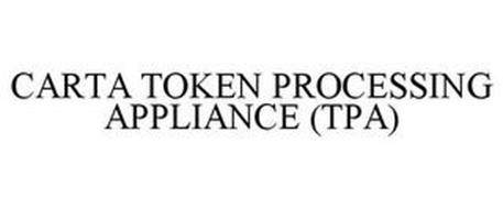 CARTA TOKEN PROCESSING APPLIANCE (TPA)