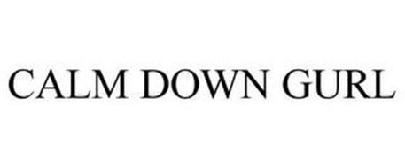 CALM DOWN GURL