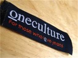 ONECULTURE FOR THOSE WHO LOVE JEANS