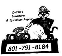QUICKAT LAWNCARE & SPRINKLER REPAIR 801-791-8184 Q K