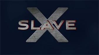 SLAVE X