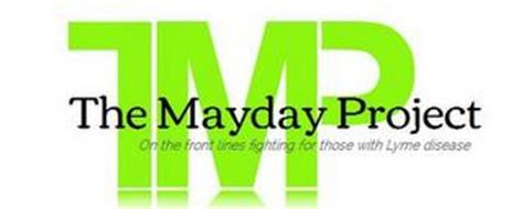 TMP THE MAYDAY PROJECT ON THE FRONT LINES FIGHTING FOR THOSE WITH LYME DISEASE