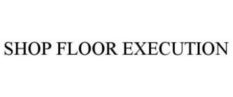 SHOP FLOOR EXECUTION