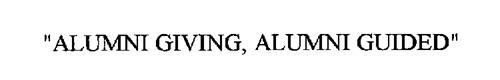 """ALUMNI GIVING, ALUMNI GUIDED"""