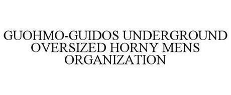 GUOHMO-GUIDOS UNDERGROUND OVERSIZED HORNY MENS ORGANIZATION