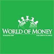 WORLD OF MONEY ESTABLISHED 2005 OVER 3.000 YOUTH SERVED