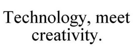 TECHNOLOGY, MEET CREATIVITY.