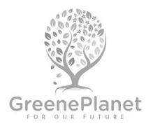 GREENEPLANET FOR OUR FUTURE
