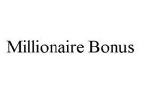 MILLIONAIRE BONUS
