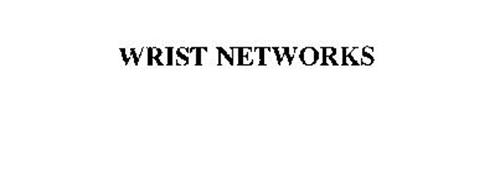WRIST NETWORKS