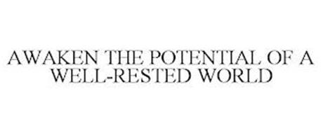 AWAKEN THE POTENTIAL OF A WELL-RESTED WORLD