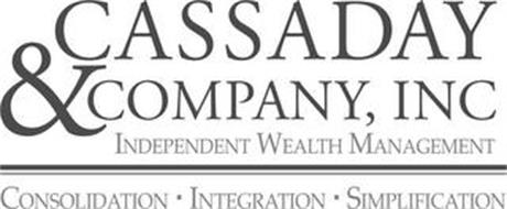 CASSADAY & COMPANY, INC. INDEPENDENT WEALTH MANAGEMENT CONSOLIDATION INTEGRATION SIMPLIFICATION