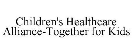 CHILDREN'S HEALTHCARE ALLIANCE-TOGETHER FOR KIDS