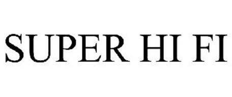 SUPER HI FI