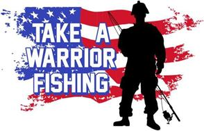 TAKE A WARRIOR FISHING