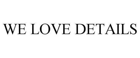 WE LOVE DETAILS