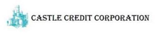 CASTLE CREDIT CORPORATION