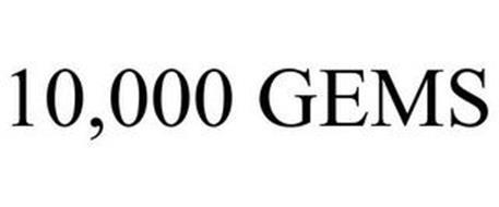 10,000 GEMS