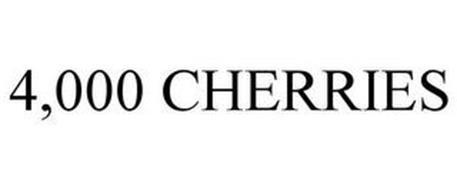 4,000 CHERRIES