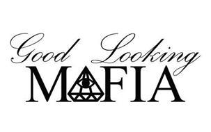 GOOD LOOKING MAFIA