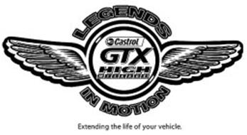 CASTROL GTX HIGH MILEAGE LEGENDS IN MOTION EXTENDING THE LIFE OF YOUR VEHICLE