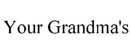 YOUR GRANDMA'S