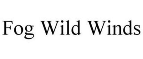 FOG WILD WINDS