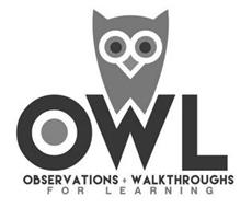 OWL OBSERVATIONS + WALKTHROUGHS FOR LEARNING