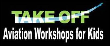 TAKEOFF AVIATION WORKSHOPS FOR KIDS