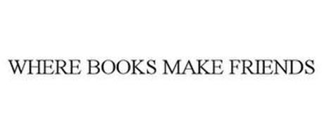 WHERE BOOKS MAKE FRIENDS
