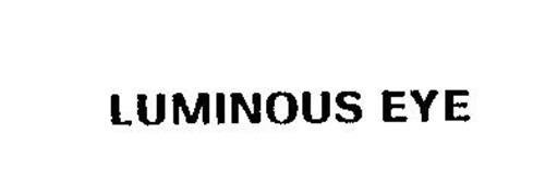 LUMINOUS EYE