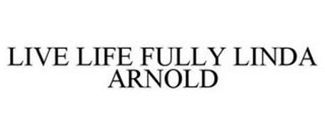 LIVE LIFE FULLY LINDA ARNOLD