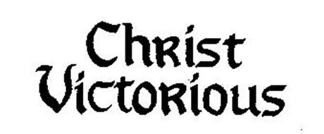 CHRIST VICTORIOUS