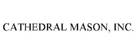 CATHEDRAL MASON, INC.