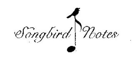 SONGBIRD NOTES