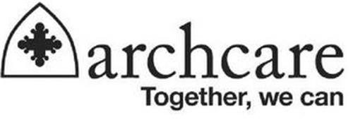ARCHCARE TOGETHER, WE CAN