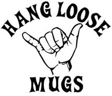 HANG LOOSE MUGS