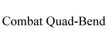 COMBAT QUAD-BEND