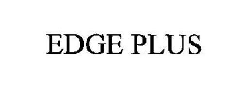 EDGE PLUS