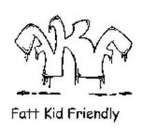 FKF FATT KID FRIENDLY