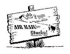 WE AIR MAIL STEAKS!