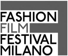 FASHION FILM FESTIVAL MILANO F