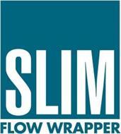 SLIM FLOW WRAPPER