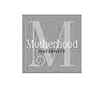 M MOTHERHOOD MATERNITY