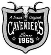 CAVENDER'S A TEXAS ORIGINAL SINCE 1965