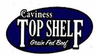 CAVINESS TOP SHELF GRAIN FED BEEF